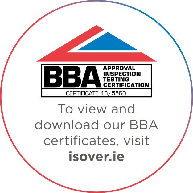 BBA Certificate-To view and download our BBA certificates, visit isover.ie